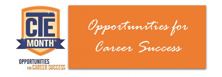 CTE Month – Opportunities for Career Success